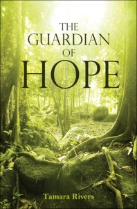 The Guardian Of Hope Book 1 by Tamara Rivers